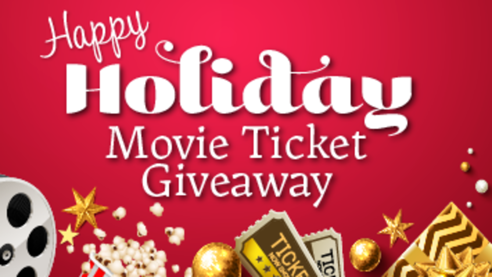 CW 15 HAPPY HOLIDAY MOVIE TICKET GIVEAWAY