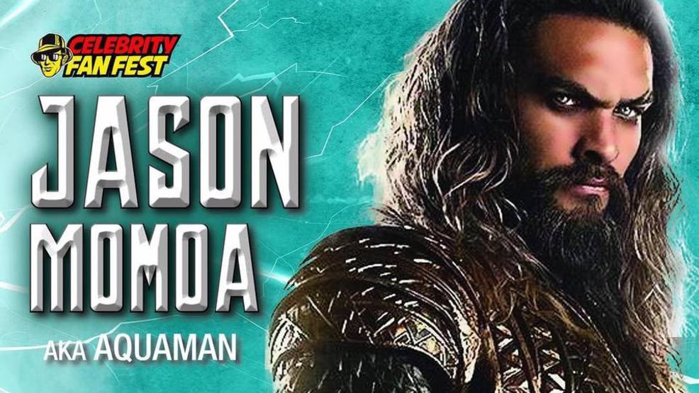 "Celebrity Fan Fest with Jason ""Aquaman"" Momoa"