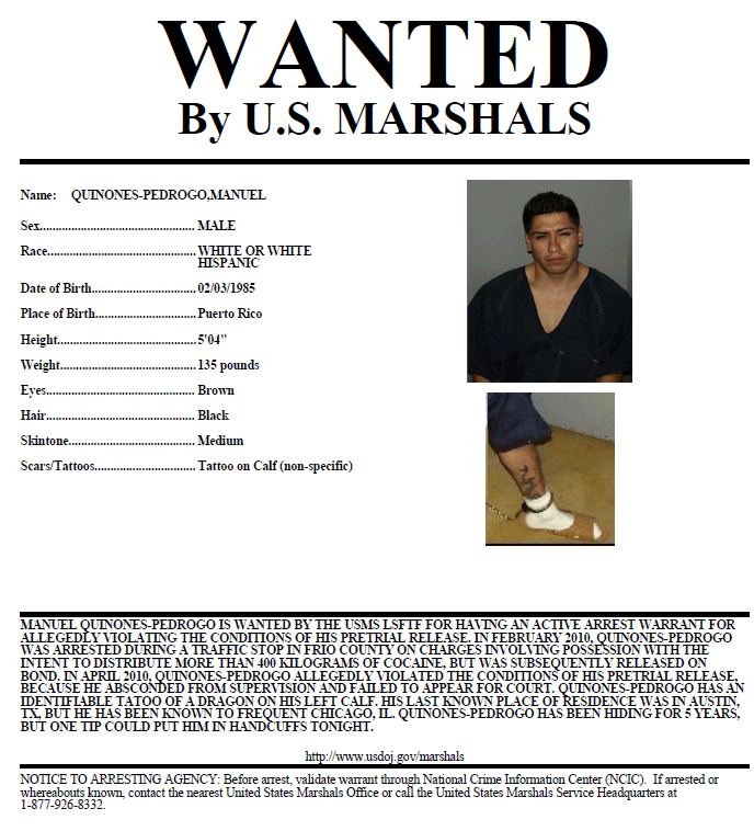 Manuel Quinones Pedrogo has been running from the U.S. Marshals since 2010.{&amp;nbsp;} Quinones Pedrogo was born in Puerto Rico.{&amp;nbsp;}{&amp;nbsp;}<p></p>